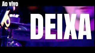 DEIXA (ao vivo)