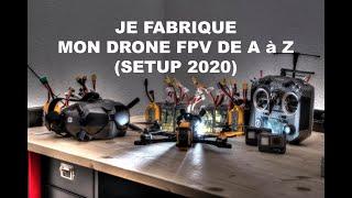 JE FABRIQUE MON NOUVEAU DRONE FPV (SETUP 2020)