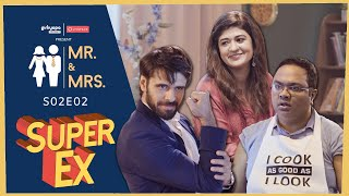 MR & MRS. S2 | E02 Super Ex Boyfriend ft. Nidhi Bisht & Biswapati Sarkar | Girliyapa