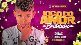 MC BRUNINHO - JOGO DO AMOR - BATIDÃO ROMÂNTICO