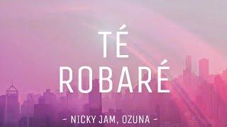 Nicky Jam, Ozuna   Te Robaré (Lyrics  Letra) Full HD  #vevoCertified  #trending
