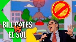 BILL GATES QUIERE TAPAR EL SOL: Tiembla SR BURNS