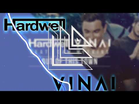 Hardwell & VINAI feat. Cam Meekins - Out Of This Town (Extended Mix) by Hardwell