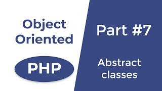 Abstract classes, abstraction in PHP - OOP in PHP | Part 7
