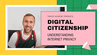 Understanding Internet Privacy - DIGITAL CITIZENSHIP