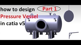 catia v5 tutorial  |  pressure vessel in catia | part -1 | vessel