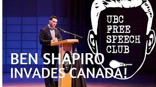 Ben Shapiro Invades Canada! | UBC Free Speech Club Talk