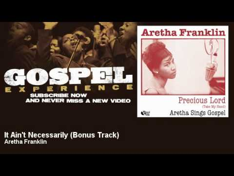 Aretha Franklin - It Ain't Necessarily - Bonus Track - Gospel