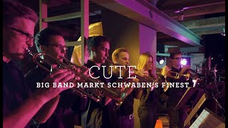 Cute - Big Band Markt Schwaben's Finest