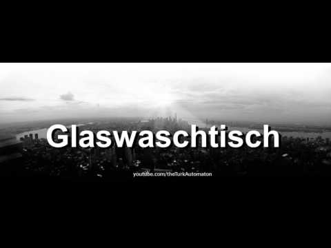 How to pronounce Glaswaschtisch in German
