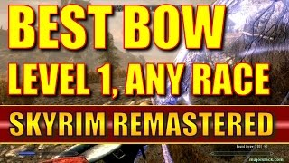 Skyrim Remastered - How to Get the Best Bow at Level 1, ANY RACE (Special Edition)