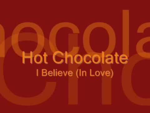 I Believe In Love (Song) by Hot Chocolate