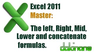 Excel 2011 - Left, Right, Mid and Lower formula tutorial
