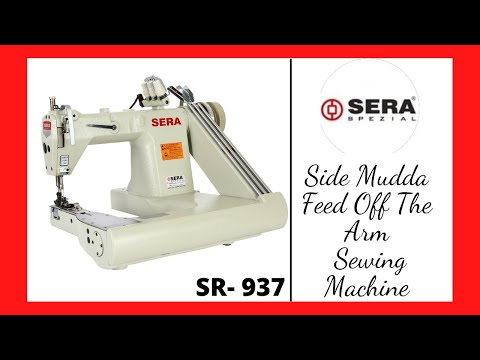 Feed Off The Arm Side Mudda Sewing Machine