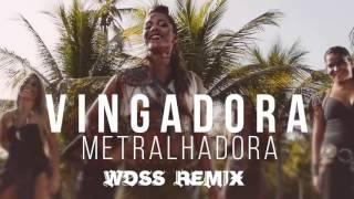 Vingadora   Metralhadora (WDSS Fest Remix 2016)