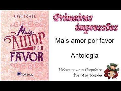 PRIMEIRAS IMPRESSÕES | Mais amor, por favor (Antologia) - Editora Coerência