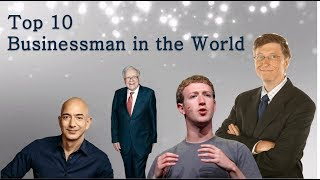 Top 10 Businessman in the World | Not Richest