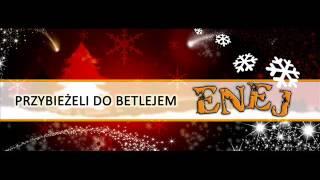 Enej - Przybieżeli do Betlejem