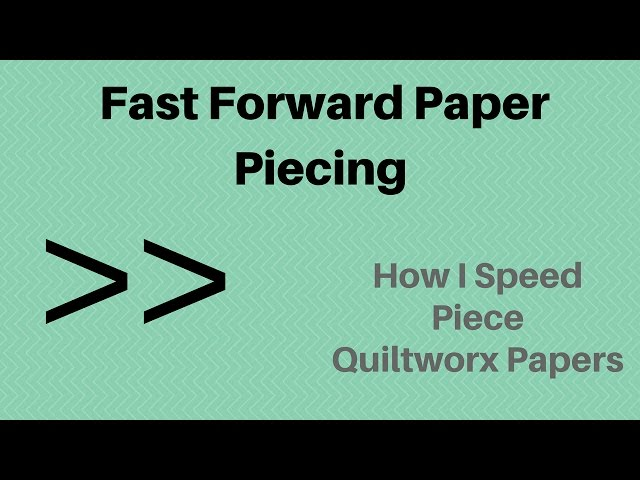 Fast Forward Paper Piecing