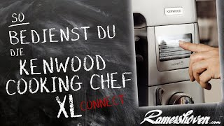 Kenwood Cooking Chef XL Connect: Bedienung und Steuerung