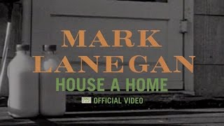 Mark Lanegan - House a Home [OFFICIAL VIDEO]