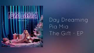 Day Dreaming - Pia Mia (Audio)