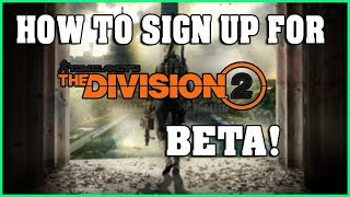 How To Sign Up For The Division 2 Beta & Pre-Order Information