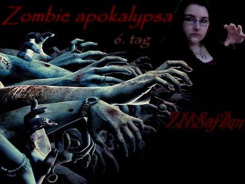ZMSafAm // 6. tag - Zombie apokalypsa