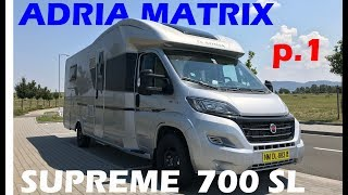 ТОПовый автодом Adria Matrix. Supreme 700 SL. Часть 1.
