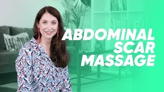 How to massage abdominal scar tissue after a C-section | Fiit