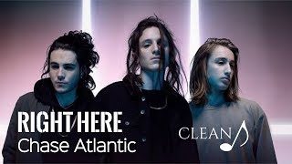 Chase Atlantic   Right Here (Clean)