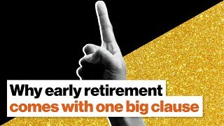 Why early retirement comes with one big clause | Vicki Robin