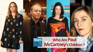 Who Are Paul McCartney's Children ? [4 Daughters And 1 Son] | The Beatles Singer