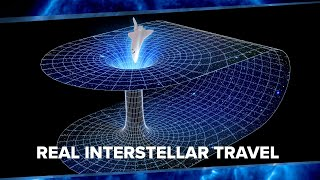 5 REAL Possibilities for Interstellar Travel