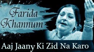 Aaj Jaane Ki Zid Na Karo - Farida Khanum