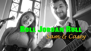 Roll, Jordan, Roll - Sam & Casey