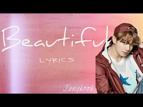 BTS Lyrics - Jungkook - Beautiful (Cover) - Wattpad