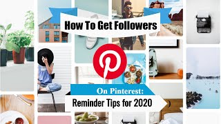 How to Get Followers On Pinterest: Reminder tips for 2020! 👍