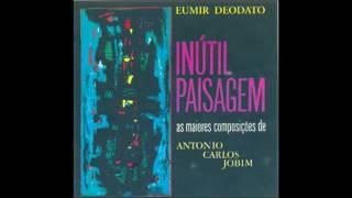 Eumir Deodato - Inútil Paisagem - 1964 - Full Album