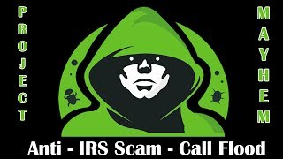Revenge on a IRS Phone Scamming Company - Call Flooder WARNING LANGUAGE