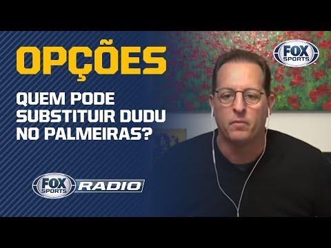 QUEM PODE SUBSTITUIR DUDU NO PALMEIRAS? Veja o debate | FOX Sports Rádio