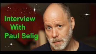 Interview With Spiritual Channel/Psychic Paul Selig