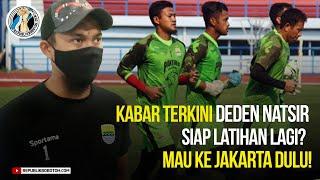 Kabar Terkini Dari Deden Natsir   Siap Latihan Lagi? Tunggu Mau Ke Jakarta Dulu!