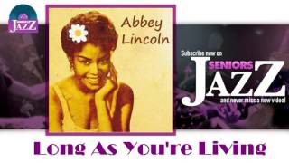 Abbey Lincoln - Long As You're Living (HD) Officiel Seniors Jazz