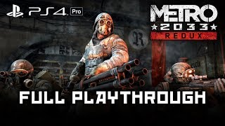Metro 2033 REDUX - FULL Playthrough [1080p 60 FPS] [PS4 Pro]