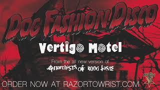 """Dog Fashion Disco """"VERTIGO MOTEL"""""""