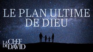 Le plan ultime de Dieu
