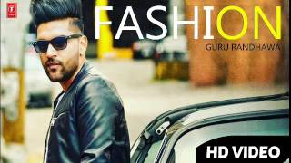 FASHION | GURU RANDHAWA | LATEST PUNJABI SONG 2016 | HD VIDEO