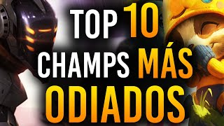 TOP 10 Campeones MÁS ODIADOS de League of Legends | Guía LOL S10