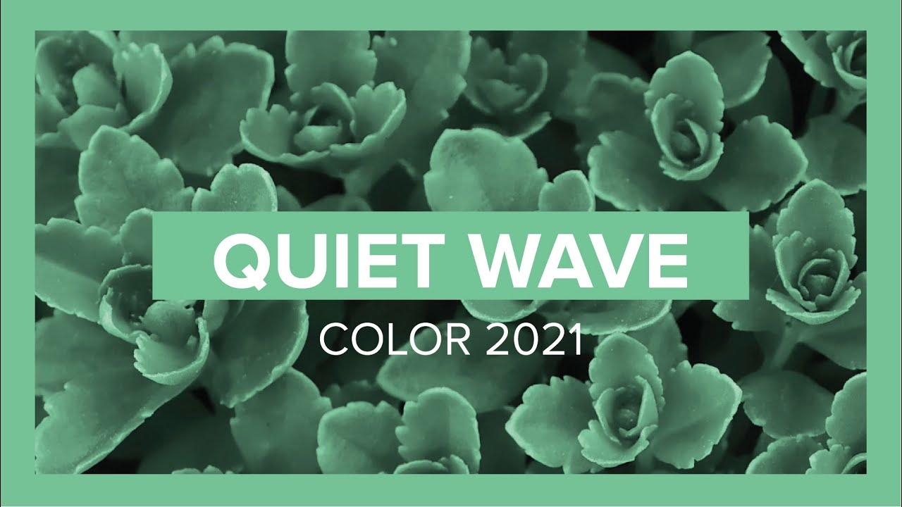 Quiet Wave Summer 2021 Color Trend